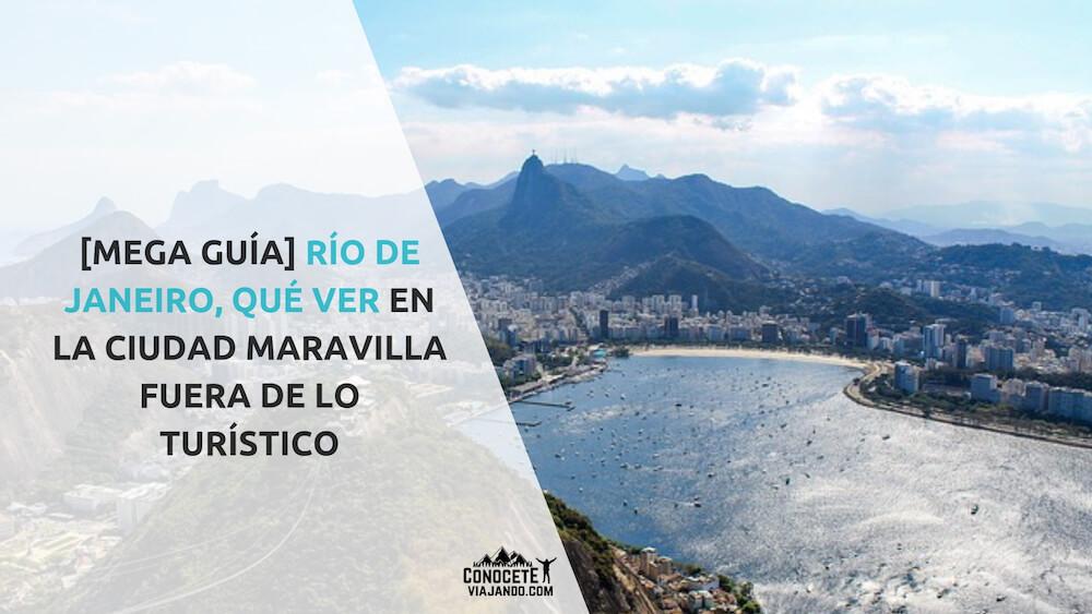 Megaguía Viajar A Rio De Janeiro Qué Ver Para Cambiar Tu Vida