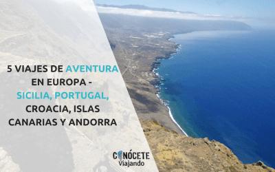 5 viajes de aventura en Europa – Sicilia, Portugal, Croacia, Islas Canarias y Andorra