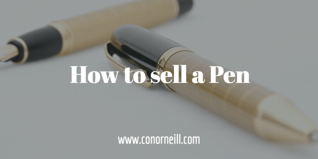 How to sell a pen