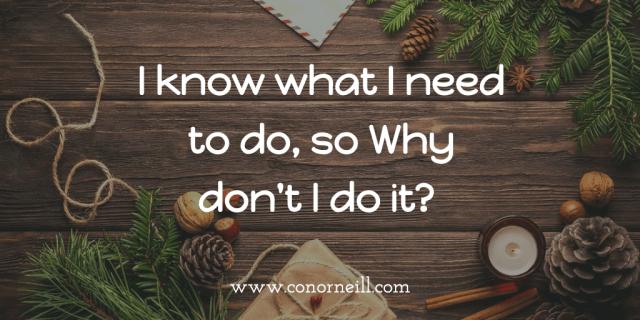 I know what I want to do, so why don't I do it?