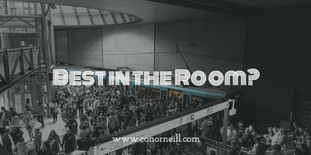 "What are you ""best in the room"" at?"
