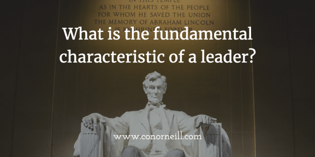 What is the fundamental characteristic of a leader?