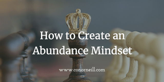 How to Create an Abundance Mindset