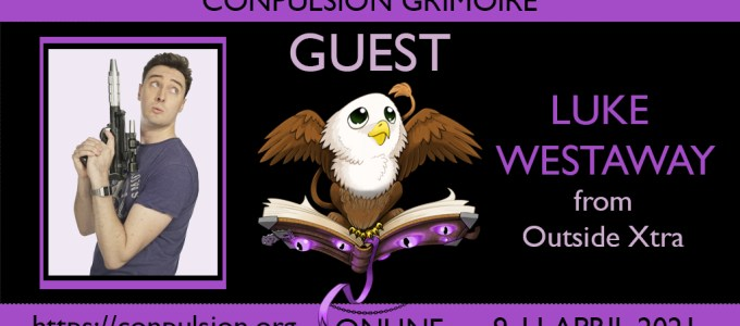 Banner image featuring Conpulsion logo and photo of our guest Luke Westaway. The web site is https://conpulsion.org and the con will be held online between 9 and 11 April 2021.