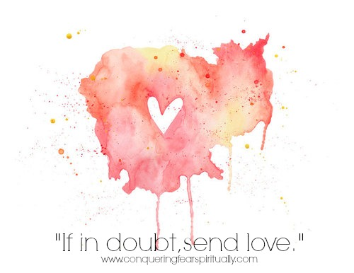 if in doubt, send love