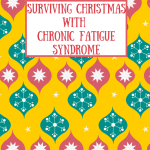 How to Survive Christmas with Chronic Fatigue