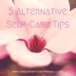 5 Alternative Self-Care Tips