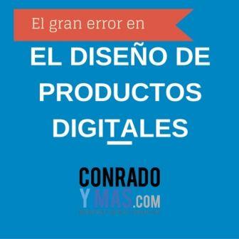 El Gran Error En El Diseño De Productos Digitales