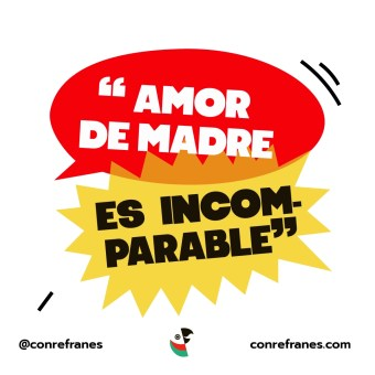 AMOR DE MADRE ES INCOMPARABLE@72x-100