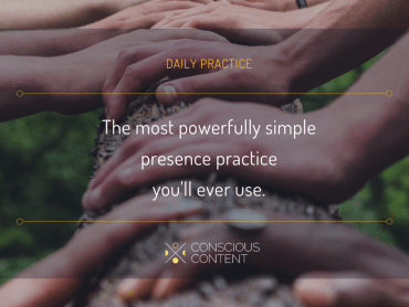The most powerfully simple presence practice you'll ever use