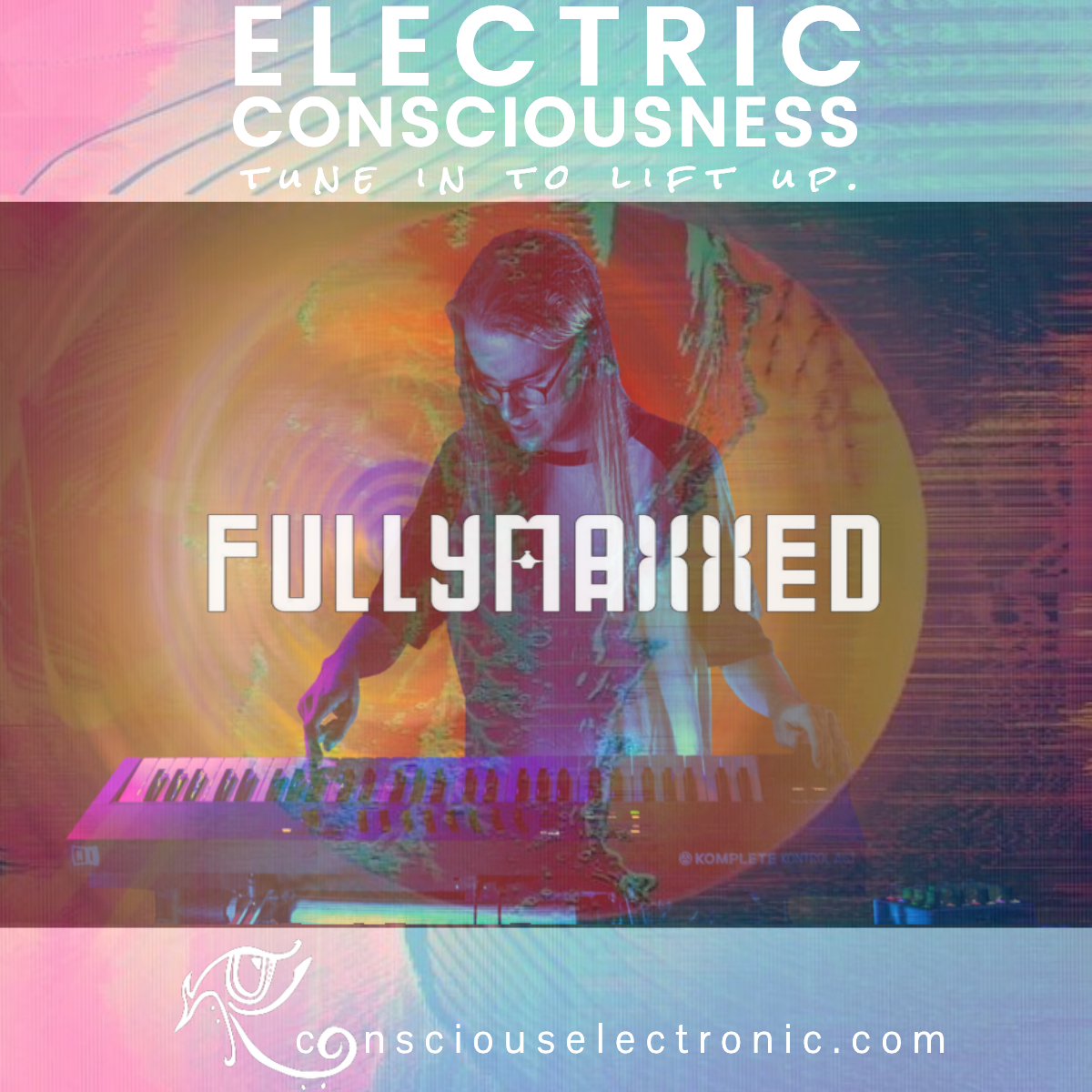 FullyMaxxed Electric Consciousness 006
