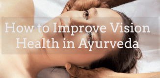 Ayurveda and Yoga Practice for Best Eye or Vision Care