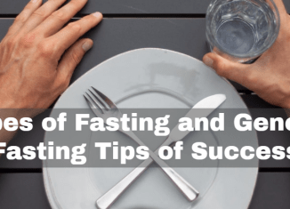 Types of Fasting and General Fasting Tips of Success