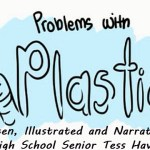 MUST SEE: Problems With Plastic and What You Can Do To Help (Written, Illustrated, and Narrated by High School Senior Tess Havas)