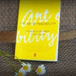 """12 """"Art of Possibility"""" Practices That Will Shift Your Perspective & Transform Your Life"""