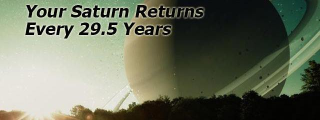 How to Survive Your Saturn Return (It Happens 3 Times If You Live A Long Life)