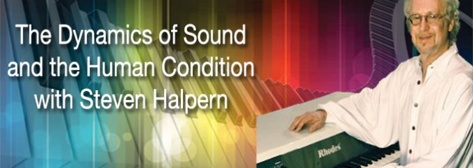 CLN RADIO – The Dynamics of Sound and the Human Condition with Steven Halpern