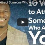10 Ways to Attract Someone Who Adores You (Video with Ralph Smart)