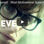 Morning Inspiration: You've Got To Believe In Yourself (Motivational Video)