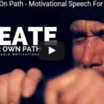 Morning Inspiration: How To Create Your Own Path (Motivational Video)