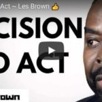 Morning Inspiration: How To Make The Decision To Act (Motivational Video)