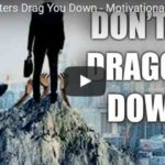 Morning Inspiration: Don't Let Haters Drag You Down (Motivational Video)