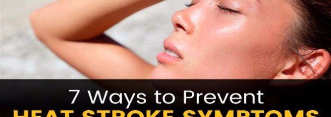 7 Ways to Stay Cool & Prevent Heat Stroke Symptoms