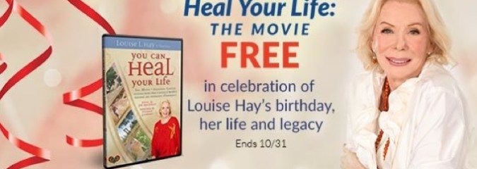 "Watch Louise Hay's ""You Can Heal Your Life Movie"" For FREE (Until October 31)"
