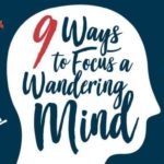 9 Ways to Focus a Wandering Mind