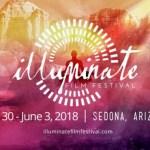 Illuminate Film Festival – The Very Best in Conscious Cinema | May 30 – June 3, 2018