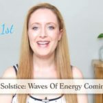 Summer SOLSTICE Update – WAVES Of Energy Coming In June 21st