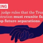 Ripping Trump for Treating Children Worse Than Seized Property, Judge Orders Reunification of Separated Families