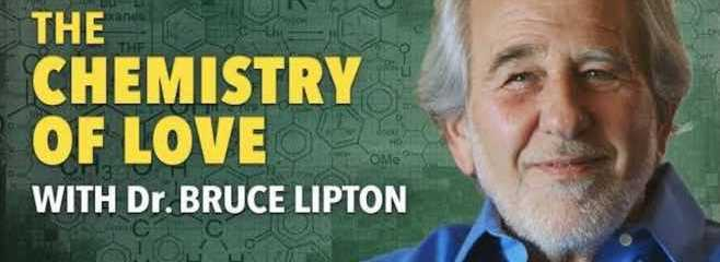 The Chemistry of Love with Dr Bruce Lipton