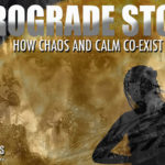 """Think the Effects of the Recent """"Retrograde Storm"""" are Over? Think Again!"""