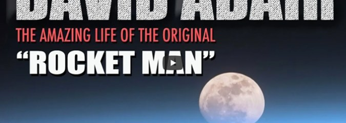 "David Adair – The Original ""Rocket Man"" Shares Details of His Amazing Life!"