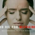 CBD Oil for Migraines – Will Cannabidiol Help Your Headache?