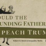 Case Closed. There's No Question the Founding Fathers Would Impeach Trump