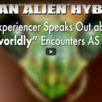 "Do You Believe Human Alien Hybrids Exist? One Person Says, ""Believe it, because I AM a hybrid!"""