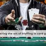 Mastering The Art Of Bluffing In Card Games