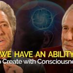 Bruce Lipton and Gregg Braden Bring Hope to the Upheaval and Turmoil in the World Today