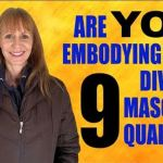 Embody These 9 Divine Masculine Qualities and Heal The Toxic Masculine