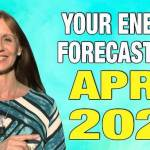 Your Energy Forecast for April 2020