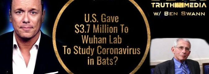 Fauci's NIAID Gave $3.7 Million To Wuhan Lab To Study Coronavirus in Bats   Ben Swann