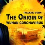 The First Documentary Movie on the Origin of CCP Virus (Coronavirus)