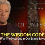 Ancient Words to Rewire Our Brains and Heal Our Hearts | Gregg Braden