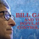Deconstructing Bill Gates' Agenda