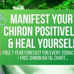 Manifest Chiron Positively & Heal Yourself + DOWNLOAD FREE Chiron Natal Chart…