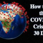 How to Fix the COVID-19 Crisis in 30 Days