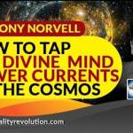 Anthony Norvell How To Tap The Divine Mind Power Currents Of The Cosmos