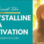How to Activate Your Crystalline DNA Now | Sandra Walter